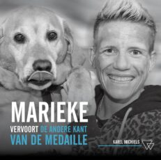 Marieke Vervoort, de andere kant van de medaille | Marieke  Vervoort