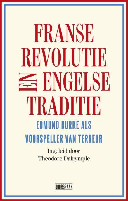 Franse Revolutie en Engelse Traditie | Theodore Dalrymple en Edmund Burke