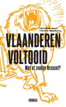 Vlaanderen voltooid: met of zonder Brussel? | Hendrik Vuye & Veerle Wouters