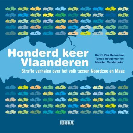 Honderd keer Vlaanderen | Karim Van Overmeire, Tomas Roggeman en Maarten Vanderbeke
