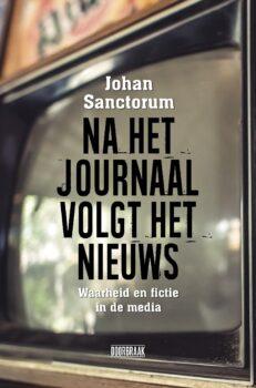 Na het journaal volgt het nieuws | Johan Sanctorum