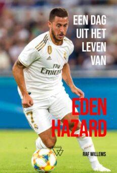 Een dag uit het leven van – Een dag uit het leven van Eden Hazard | Raf  Willems