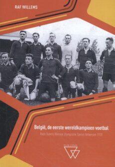 België, de eerste wereldkampioen voetbal | Raf  Willems