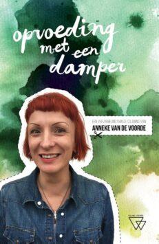 Opvoeding met een damper | Anneke Van de Voorde