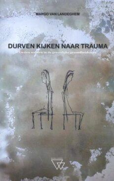 Durven kijken naar trauma | Margo Landeghem