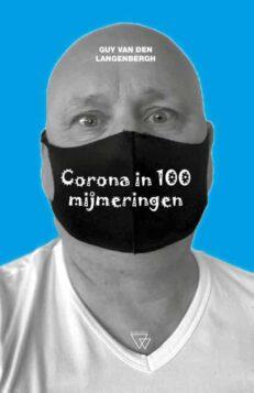 Corona in 100 mijmeringen | Guy Van Den Langenbergh