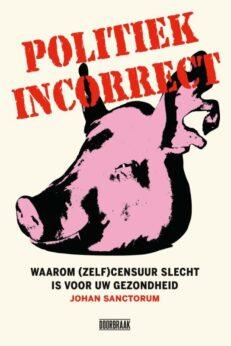Politiek incorrect | Johan  Sanctorum