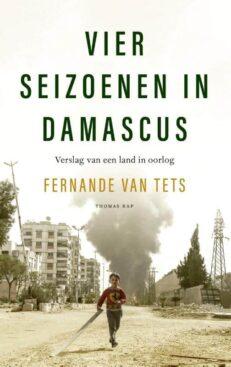 Vier seizoenen in Damascus   Fernande van Tets