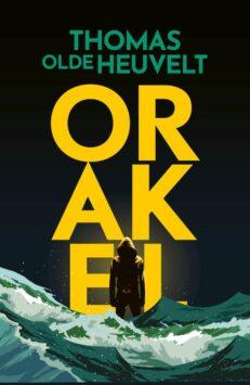 Orakel | Thomas  Olde Heuvelt