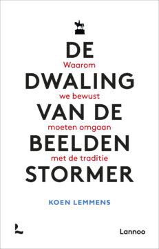 De dwaling van de beeldenstormer | Koen  Lemmens