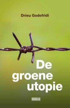 De Groene utopie | Drieu  Godefridi