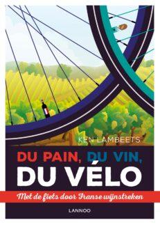 Du pain, du vin, du vélo | Ken  Lambeets