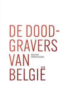 De doodgravers van België  |  Wouter Verschelden